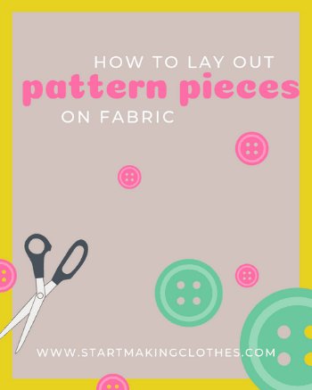 How To Lay Out Pattern Pieces On Fabric