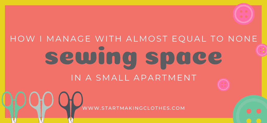 How I manage with almost equal to none- sewing space in a SMALL APARTMENT