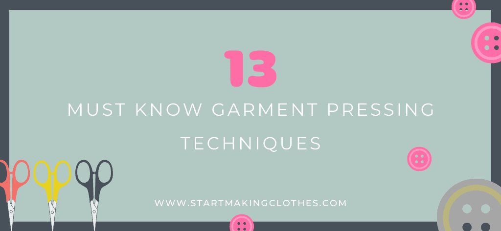 13 MUST KNOW garment pressing techniques